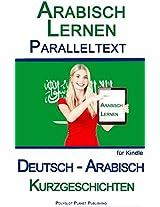 Arabisch Lernen mit Paralleltext - Kurz Geschichten (Deutsch - Arabisch) (German Edition)