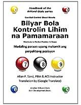 Bilyar Bola Kontrolin Lihim na Pamamaraan: Madaling paraan upang makamit ang perpektong posisyon (Tagalog Edition)