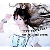 LIKE YESTERDAY()the brilliant green