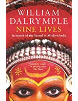 Nine Lives: Encounters With The Holy In Modern India: In Search of the Sacred in Modren India