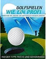 Golfspielen wie ein Profi + Bonus Report.