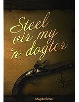 Steel vir my 'n dogter