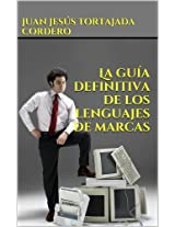 La guía definitiva de los lenguajes de marcas (Spanish Edition)