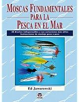 Moscas fundamentales para la pesca en el mar / Essential Saltwater Flies: 38 disenos indispensables y sus variaciones mas utiles: Instrucciones de ... Designs and Their Must Useful Variatio