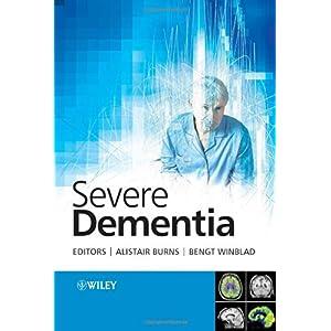 【クリックで詳細表示】Severe Dementia: Alistair Burns, Bengt Winblad: 洋書