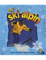 Le Ski Alpin / Skiing in Action (Sans Limites / Without Limits)