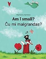 Cu Mi Malgrandas? / Am I Small?: Children's Picture Book