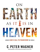 On Earth As It Is in Heaven: Answer God's Call to Transform the World