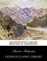 Quantitative laws in biological chemistry
