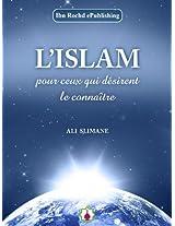 L'ISLAM pour ceux qui désirent le connaître