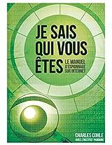 Je sais qui vous êtes: Le manuel d'espionnage sur Internet (French Edition)
