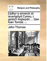 Llythyr O Annerch at Ieuengctyd Cymru, I Geisio'r Arglwydd .