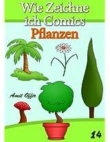 Zeichnen Bücher: Wie Zeichne ich Comics - Pflanzen (Zeichnen für Anfänger Bücher 14) (German Edition)