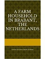A Farm Household in Brabant, The Netherlands: Familie Smulders-Swolfs De Moer