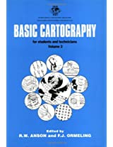 Basic Cartography Volume 3: For Students and Technicians