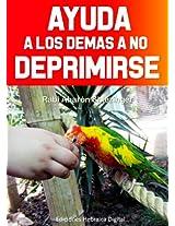 Ayuda a los demás a no deprimirse (Spanish Edition)