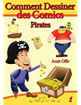 Livre de Dessin: Comment Dessiner des Comics - Pirates (Apprendre Dessiner t. 1) (French Edition)