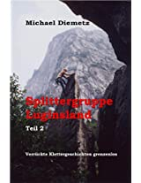 Splittergruppe Luginsland: Verrückte Klettergeschichten grenzenlos (German Edition)
