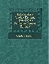 Riksbanken Under Krisen, 1907-1908 - Primary Source Edition