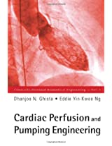 Cardiac Perfusion and Pumping Engineering (Clinically-Oriented Biomedical Engineering)