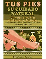 Tus pies/ Natural Foot Care: Su cuidado natural/ Natural Care