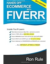 Hands Off eCommerce With Fiverr: A Start to Finish Guide on Building an eCommerce Site Without Spending a Fortune: Volume 1 (Fortune Fiverr)