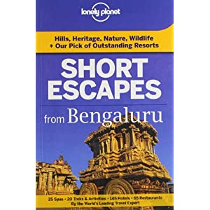Short Escapes from Bengaluru: An informative guide to over 40 getaways with hotels, dining, shopping, activities & nightlife