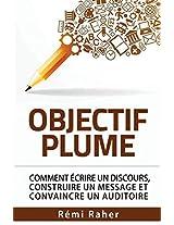 OBJECTIF PLUME : comment écrire un discours, construire un message et convaincre un auditoire
