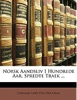 Norsk Aandsliv I Hundrede AAR, Spredte Traek ...
