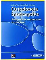 Ortodoncia interceptiva / Interceptive Orthodontics: Protocolo De Tratamiento En Dos Fases / Treatment Protocol in Two Phases