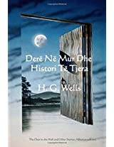 Dere Ne Mur Dhe Histori Te Tjera / the Door in the Wall and Other Stories