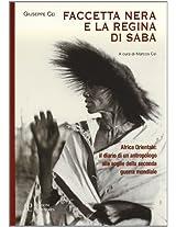 Faccetta Nera E La Regina Di Saba: Africa Orientale: Il Diario Di Un Antropologo Alle Soglie Della Seconda Guerra Mondiale