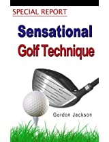 SEMSATIONAL GOLF TECHNIQUE SPECIAL REPORT