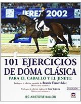 101 Ejercicios De Doma Clasica: Para El Caballo Y El Jinete