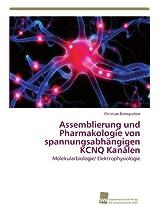 Assemblierung Und Pharmakologie Von Spannungsabhangigen Kcnq Kanalen