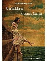 Un'altra occasione (Italian Edition)