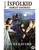 Ísfólkið 35 - Myrkraverk: Myrkraverk (Sagan um Ísfólkið) (Icelandic Edition)