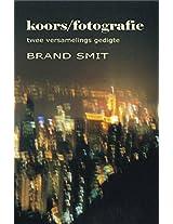 Koors/Fotografie: Twee Versamelings Gedigte (Afrikaans Edition)