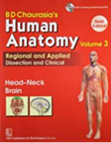 BD Chaurasia's Human Anatomy Regional and Applied Dissection and Clinical: Vol. 3: Head-Neck Brain