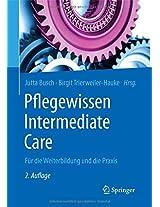 Pflegewissen Intermediate Care: Für die Weiterbildung und die Praxis (Fachwissen Pflege)