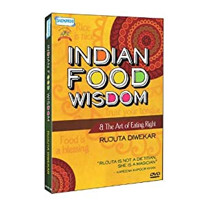 Indian Food Wisdom And The Art of Eating Right