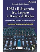 1981: il divorzio fra Tesoro e Banca d'Italia: Come nacque la dittatura dei mercati finanziari (Italian Edition)