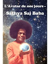 L'Avatar de nos jours - Sathya Sai Baba (French Edition)