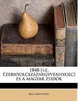 1848 [I.E. Ezernyolcsz Znegyvennyolc] S a Magyar Zsid K