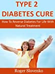 Type 2 Diabetes Cure - How To Reverse Diabetes For Life With Natural Treatment
