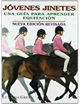 Jovenes Jinetes : Una Guia Para Aprender Equitacion / Young Riders / A Guide For Learning Horsemanship: A Guide For Learning Horsemanship