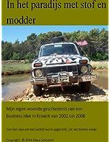 In het paradijs met stof en modder: Mijn eigen woonde geschiedenis van een business idee in Kroatië van 2002 tot 2008