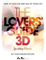The Lovers Guide in 3D: Igniting Desire