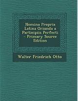 Nomina Propria Latina Oriunda a Participiis Perfecti - Primary Source Edition