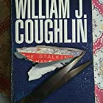 THE STALKING MAN BY WILLIAM.COUGHLIN
